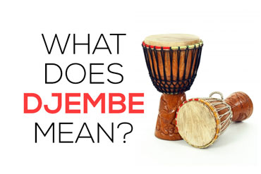 What does djembe mean?